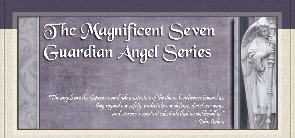 The Magnificent Seven Guardian Angel Series