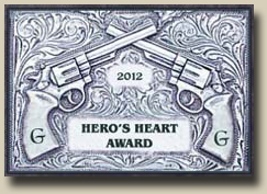 Winner of the GAMBLERS AND GUNFIGHTERS 2012 HERO'S HEART Award