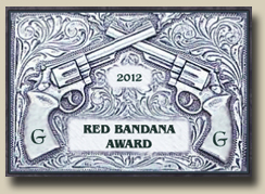 Winner of the GAMBLERS AND GUNFIGHTERS 2012 RED BANDANA Award